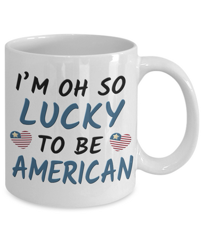 Image of Oh So Lucky to be American Mug Gift Proud Patriotic America Novelty Cup