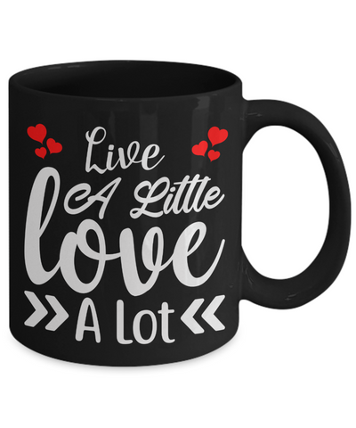 Live a Little Love a Lot Black Mug Gift Romantic Husband Wife Lover Novelty Birthday Coffee Cup