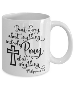 Faith Philippians 4:6 Bible Verse Prayer Mug Don't Worry About Anything Instead Pray About Everything Christian Novelty Birthday Gifts Best Scripture Verse Quote Gifts Ceramic Coffee Tea Cup