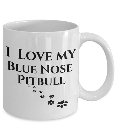 I Love My Blue Nose Pitbull Mug Dog Mom Dad Lover Novelty Birthday Gifts Unique Work Ceramic Coffee Cup Gifts for Men Women