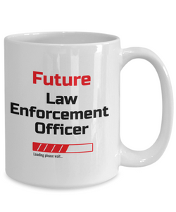 Funny Future Law Enforcement Officer Loading Please Wait Ceramic Coffee Mug for Men and Women Novelty Birthday Christmas Gift