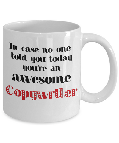 Image of Copywriter Occupation Mug In Case No One Told You Today You're Awesome Unique Novelty Appreciation Gifts Ceramic Coffee Cup