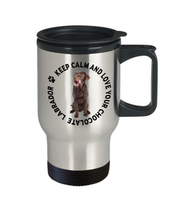 Keep Calm and Love Your Chocolate Labrador Travel Mug Gift for Dog Lovers