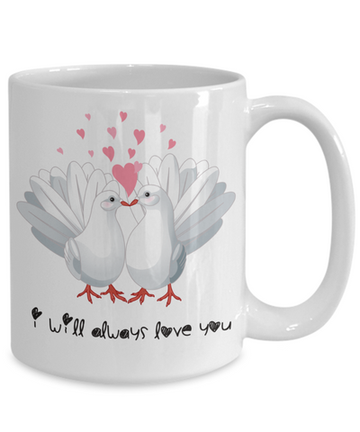 Image of I Will Always Love You Dove Mug Gift Love Birds Valentine's Day Birthday Surprise Cup