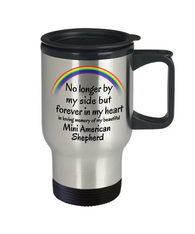 Image of Mini American Shepherd Memorial Gift Dog Travel Mug With Lid No Longer By My Side But Forever in My Heart Cup In Memory of Pet Remembrance Gifts