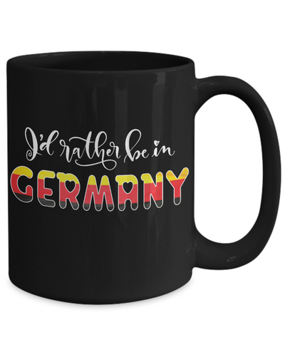 I'd Rather be in Germany Black Mug Expat German Gift Novelty Birthday Ceramic Coffee Cup