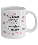 My Heart Belongs to My Siamese Snowshoe Mug Novelty Birthday Unique Gifts