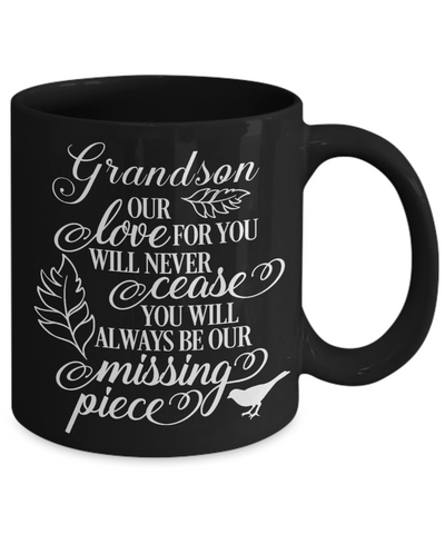 Grandson Loving Memory Black Mug Gift Our Love Will Never Cease You're the Missing Piece Remembrance Keepsake Cup
