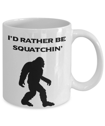 Image of I'd Rather Be Squatchin' Mug Gift for Bigfoot Hunting Fans Big Foot Ceramic Coffee Cup