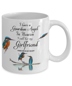 Memorial for Friend Kingfisher Bird Gift Mug I Have a Guardian Angel in Heaven I Call Her My Girlfriend Forever in My Heart Memory Ceramic Coffee Cup