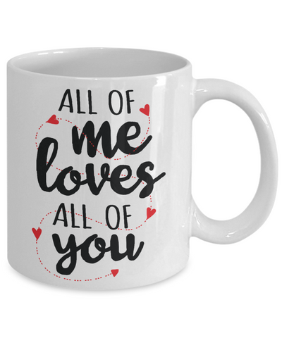All of Me Loves You Mug Gift Novelty Christmas Valentine's Day Surprise Cup