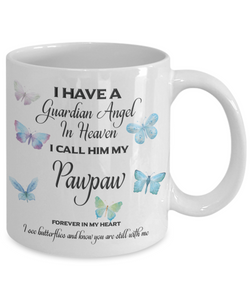 Guardian Angel in Heaven I Call Him My Pawpaw Butterflies Grandpa Memory Coffee Cup