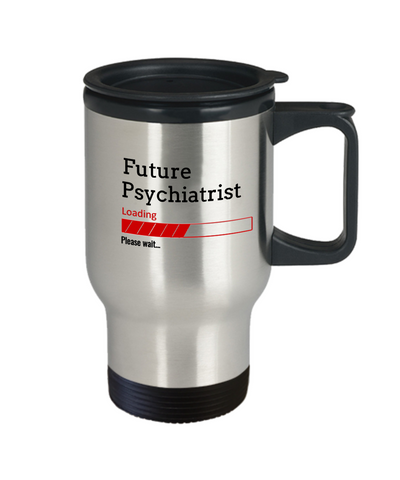 Image of Funny Future Psychiatrist Loading Please Wait Coffee Travel Mug With Lid Doctors In Training Gifts for Men and Women
