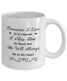 Memorial Gift, Someone I Love Is In Heaven, I Miss Him So Much .. Remembrance Gift