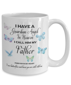 Guardian Angel in Heaven I Call Him My Father Butterflies Dad Memory Ceramic Coffee Cup