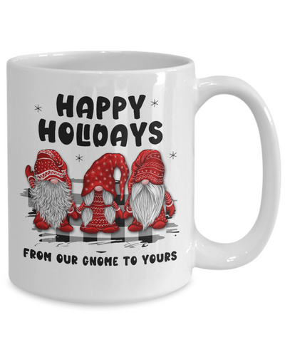 Image of Happy Holidays Mug From Our Gnome to Yours Funny Holiday Coffee Cup