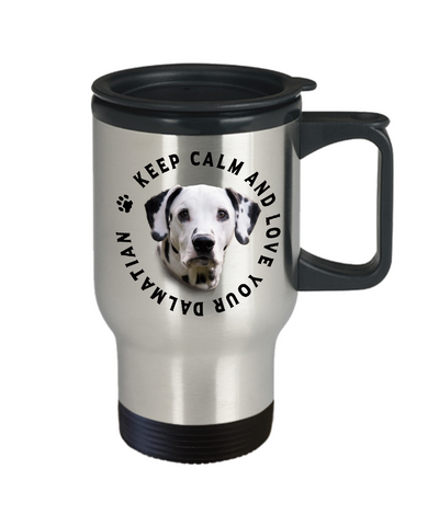 Image of Keep Calm and Love Your Dalmatian Travel Mug With Lid Gift for Dog Lovers