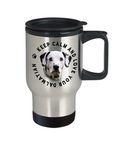 Keep Calm and Love Your Dalmatian Travel Mug With Lid Gift for Dog Lovers