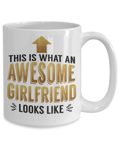 This is What an Awesome Girlfriend Looks Like Gift Mug Fun Novelty Cup