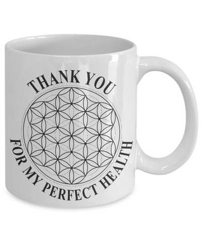 Positive Health Affirmation Mug Gift Law of Attraction Sacred Flower of Life Geometry LOA Coffee Cup