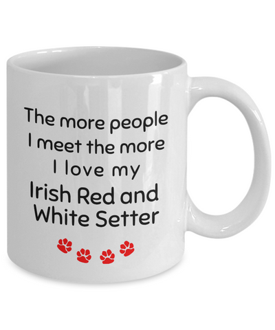 Image of Irish Red And White Setter The more people I meet the more I love my dog Novelty Birthday Gifts