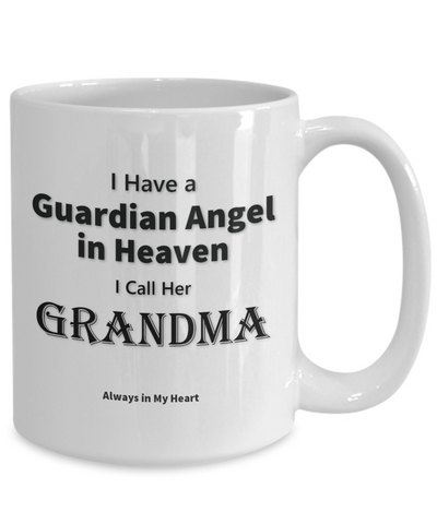 "Image of Guardian Angel Gift Mug, ""Have a Guardian Angel in Heaven, I Call Her Grandma. Always in My heart"""