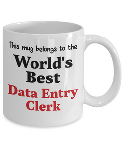 World's Best Data Entry Clerk Mug Occupational Gift Novelty Birthday Thank You Appreciation Ceramic Coffee Cup