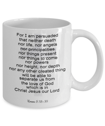 "Image of Bible Scripture Gift, Romans 8 38-39 Bible Verse "" For I am persuaded..."" Scripture Gift Mug"
