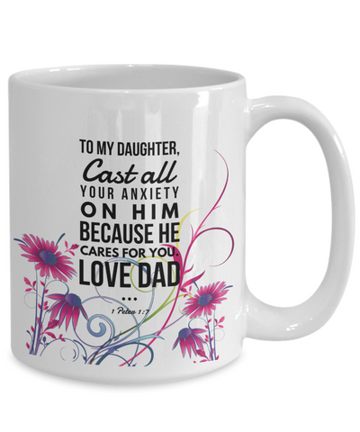 Image of Faith 1 Peter 1:7 Bible Verse Mug For Daughter Love Dad Cast All Your Anxiety on Him Christian Novelty Birthday Gifts Best Scripture Verse Quote Gifts Ceramic Coffee Tea Cup
