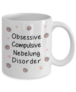 Obsessive Compulsive Nebelung Disorder Mug Funny Cat Novelty Birthday Humor Quotes Unique Ceramic Coffee Cup Gifts