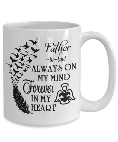 Image of Father-in-law Always On My Mind Memorial Mug Gift Forever My Heart In Loving Memory