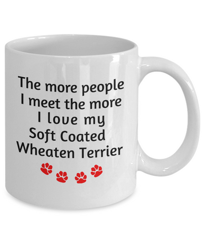 Image of Soft Coated Wheaten Terrier Mug The more people I meet the more unique coffee cup Birthday Gifts
