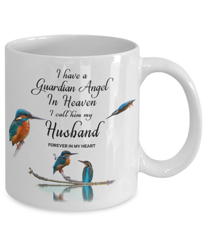 Image of In Memory of Spouse Kingfisher Bird Gift Mug I Have a Guardian Angel in Heaven I Call Him My Husband Forever in My Heart for Memory Ceramic Coffee Cup