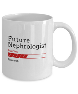 Funny Future Nephrologist Loading Please Wait Ceramic Coffee Mug Doctors In Training Gifts for Men and Women