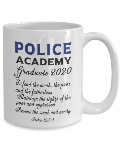 Police Academy Graduate 2020 Mug Psalms 82:3-4 Graduation Gift Congratulations New Police Officer Coffee Cup