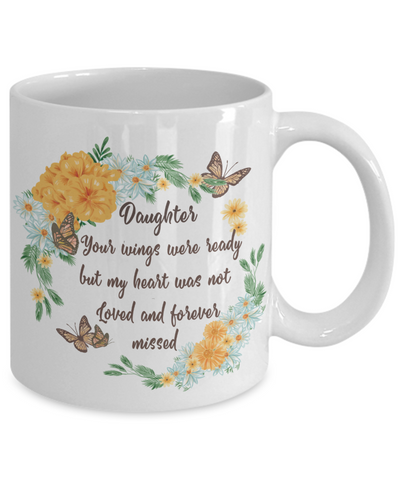 Image of Daughter In Loving Memory Gift Mug Your Wings Were Ready But My Heart Was Not Memorial Remembrance Coffee Cup