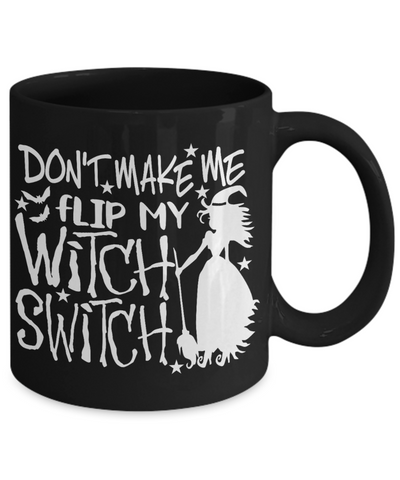 Image of Halloween Don't Make Me Flip Witch Switch Black Mug Funny Gift Spooky Haunted Novelty Coffee Cup