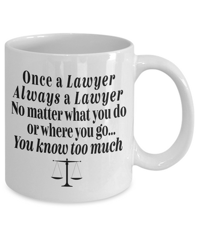Image of Funny Lawyer Gifts Once a Lawyer Always a Lawyer...  Lawyer Retirement Gift Mug