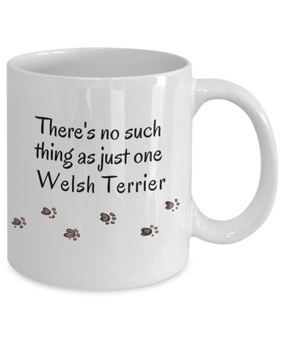 Image of Welsh Terrier Mom Dad Mug  There's No Such Thing as Just One Welsh Terrier Unique Ceramic Dog Coffee Mug Gifts for Animal Lovers