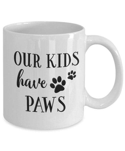 Fun Mom or Dad Gift, Our Kids Have Paws, Animal Lover Mug