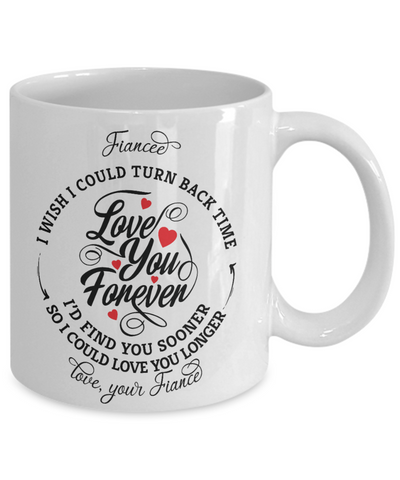 Fiancee Turn Back Time Mug Love You Forever Anniversary Coffee Cup