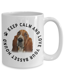 Keep Calm and Love Your Basset Hound Ceramic Mug Gift for Hound Dog Lovers