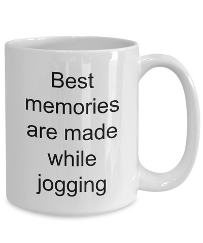 Image of Jogging Gifts Best Memories Are Made While Jogging Fun Ceramic Coffee Cup