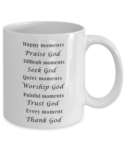 Image of Happy Moments Praise God Faith Gift Ceramic Coffee Mug