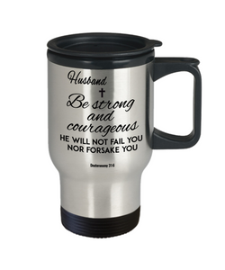 Deuteronomy 31:6 Bible Verse Travel Mug With Lid For Husband Be Strong and Courageous  Christian Novelty Birthday Gifts Best Scripture Verse Fight Cancer Quote Gifts Quote Gifts Coffee Cup Christian