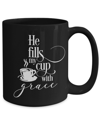 Christian Faith Gift He Fills My Cup With Grace Bible Scripture Gifts Bible Verse Gift Faith Coffee Mug