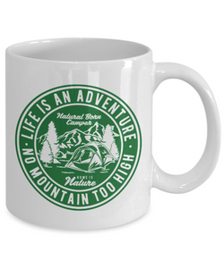 Life is an Adventure Cup Home is Nature Natural Life Camper Unique Coffee Mugs