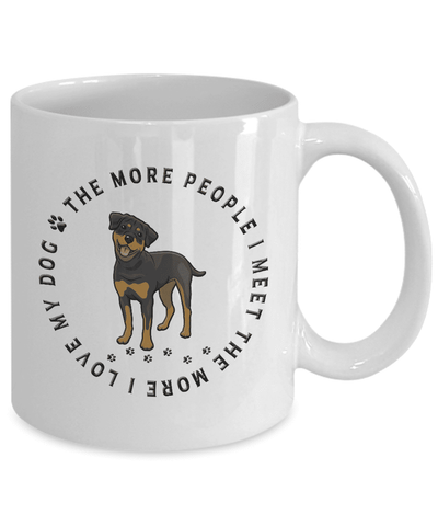 Rottweiler Dog Gift, The More People I Meet, The More  I Love My Dog, Rottweiler Dog Lover's Gift