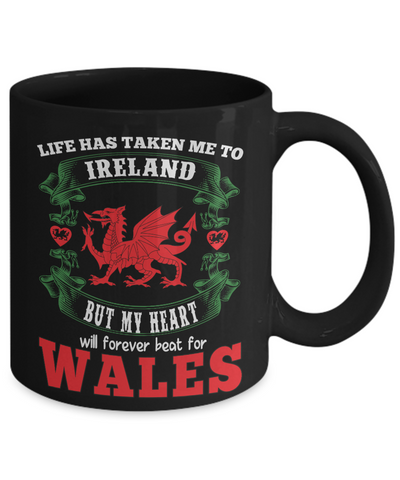 Life Took Me To Ireland My Heart Forever Beats For Wales Black Mug Gift Welsh Patriotism Novelty Cup