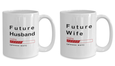 Image of Funny Future Husband and Future Wife Coffee Mug Future Wife/Husband Loading Please Wait